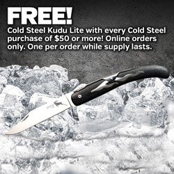 Free Cold Steel Kudu Lite (PDCS20KJ) with $50 Cold Steel Purchase. Web-only! Not Valid in Retail Showroom. Limit 1 per order. While supplies last.
