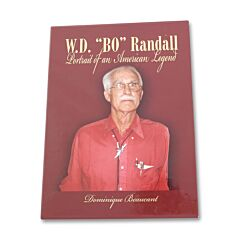 W.D. Bo Randall Portrait of An American Legend