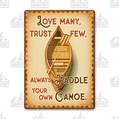 Paddle your Own Canoe Tin Sign