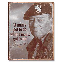 """John Wayne - """"A Man's Gotta Do"""" Tin Sign"""