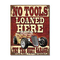 No Tools Loaned Here Sign Model SG1742