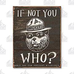 If Not You Who? Smokey Bear Tin Sign