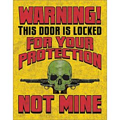Locked For Your Protection Tin Sign