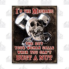 I'm the Mechanic Tin Sign