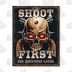 Shoot First Tin Sign