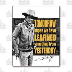 John Wayne Tomorrow Tin Sign