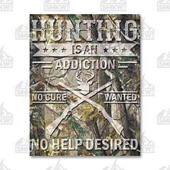 Hunting Addiction Tin Sign