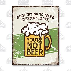 You're Not Beer Tin Sign