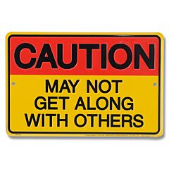 May Not Get Along With Others Tin Sign