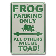 Frog Parking Only Tin Sign