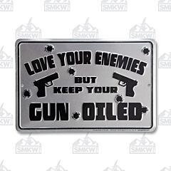 Keep Your Gun Oiled Tin Sign